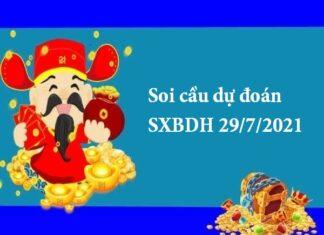 Soi cầu dự đoán SXBDH 29/7/2021