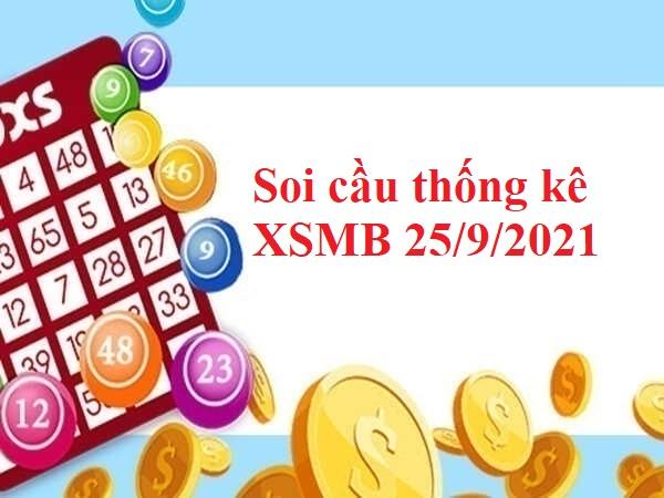 Soi cầu thống kê KQXSMB 25/9/2021
