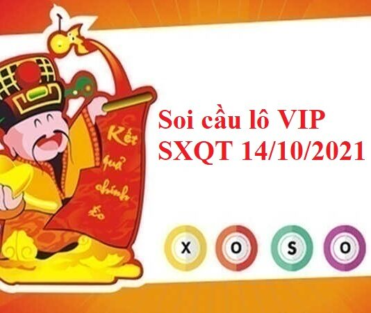 Soi cầu lô VIP SXQT 14/10/2021